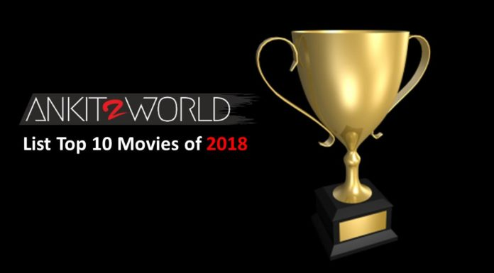 Ankit2World's Top 10 Best Movies of 2018.