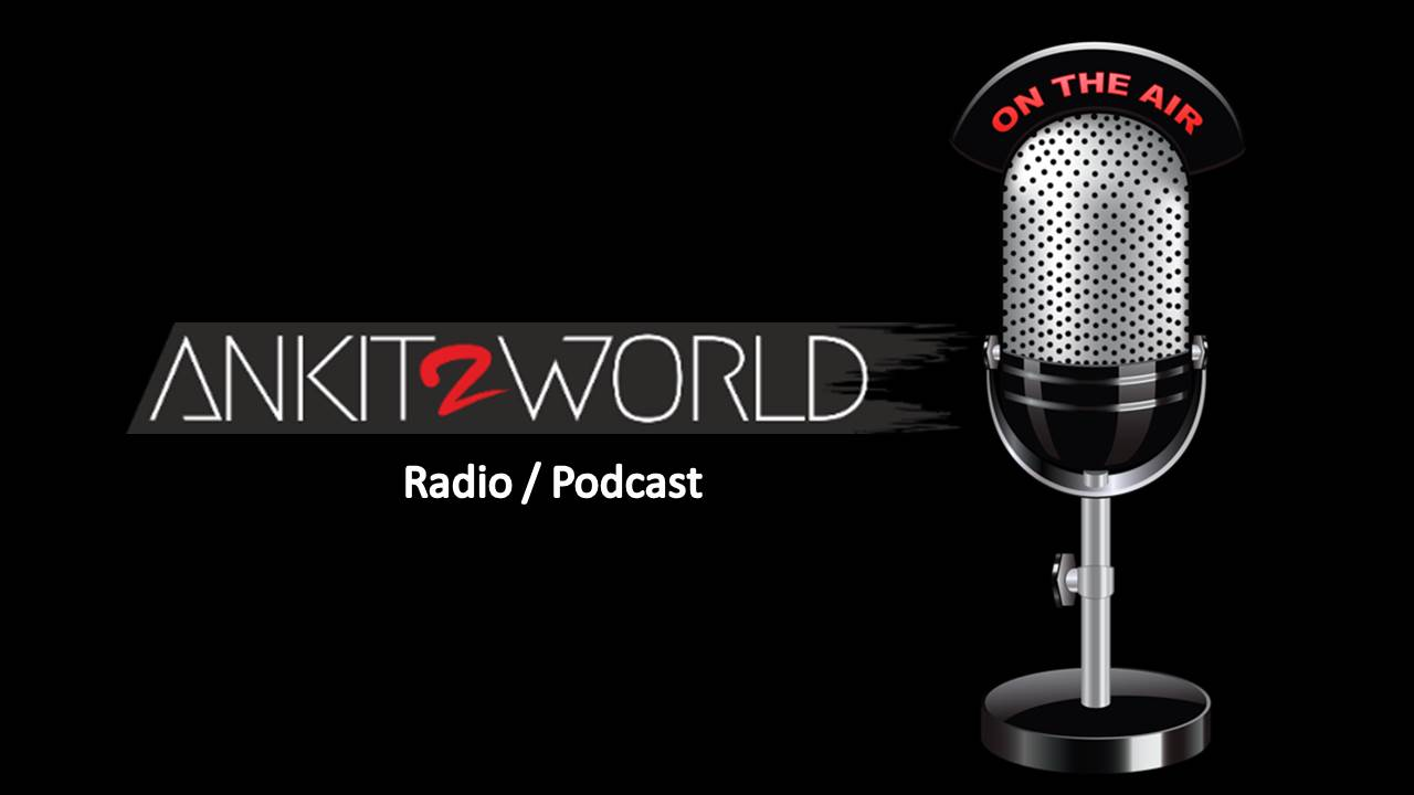 Ankit2World Radio-Podcast